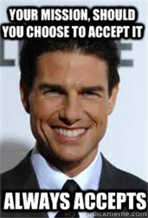 Tom Cruise Meme Generator - mission impossible memes image memes at relatably com