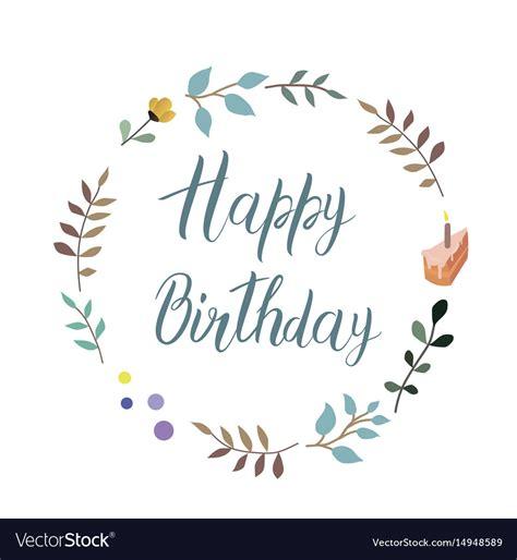 happy birthday text handmade calligraphy  vector image