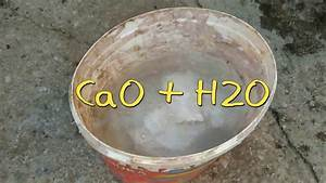 Calcium Oxide And Water Cao   H2o Experiment