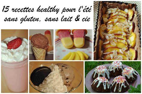 cuisiner sans gluten et sans lait 15 recettes sans gluten sans lait sans lactose ni plv
