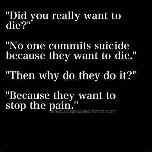 Did you really want to die? No. No one committed suicide ...