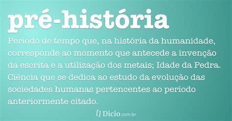pre historia dicio dicionario  de portugues