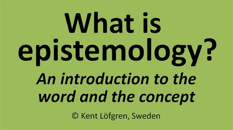 What Is Epistemology? Introduction To The Word And The Concept Youtube