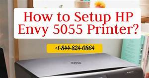 How To Setup Hp Envy 5055 Printer