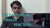 """""""The Danish Girl"""" Trailer Reaction - YouTube"""