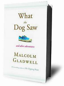 'What the Dog Saw,' by Malcolm Gladwell - SFGate