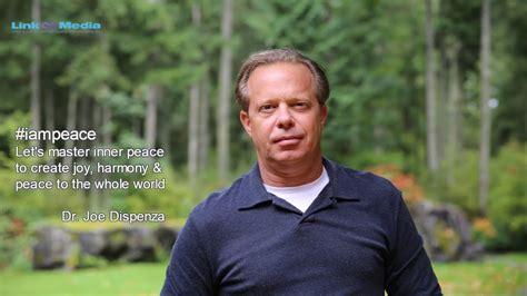 Joe Dispensa by Dr Joe Dispenza S Invitation To World Peace Meditation