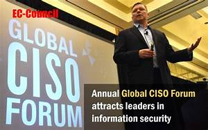 Annual Global CISO Forum attracts leaders in information ...