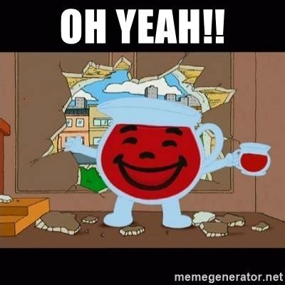 Oh Yeah Kool Aid Meme - oh yeah kool aid man meme generator