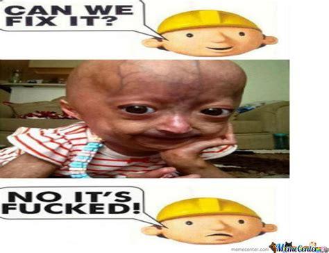 Bob The Builder Memes - bob the builder by jordan1996freeman meme center