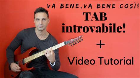 Canzone Vasco Tab by Vasco Va Bene Va Bene Cos 236 Tab Chitarra Versione