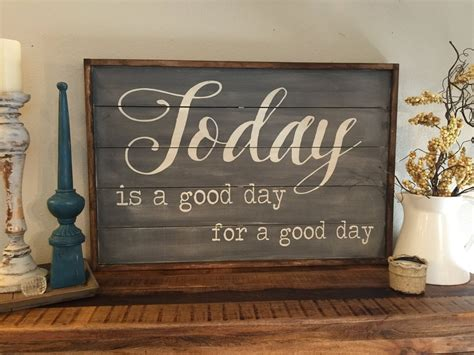 today   good day   good day wood sign  kspeddler