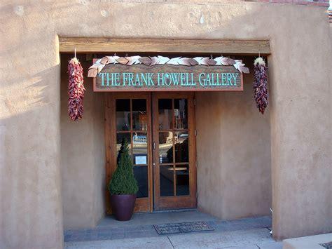 Frank Howell Gallery Canyon Road Santa Fe Art Mexico