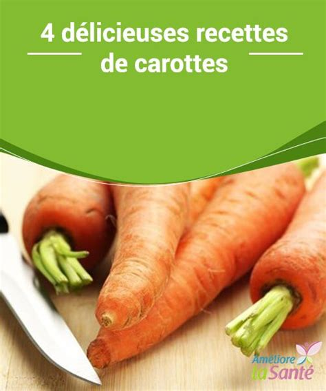 comment cuisiner carottes 12456 best images about food on