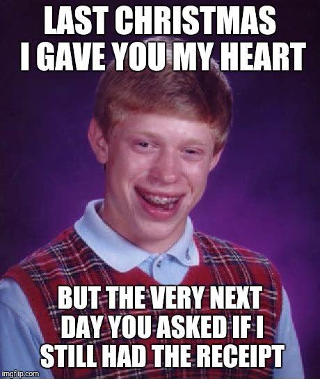 Last Christmas Meme - bad luck brian meme imgflip