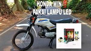 Honda Win  Ud83d Udcaf Modif Pasang Lampu Depan Led Vixion Old