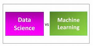 5 Most Useful Difference Between Data Science vs Machine ...