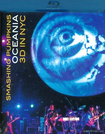 The Smashing Pumpkins Oceania Panopticon by Smashing Pumpkins Oceania 3d In Nyc Blu Ray Import