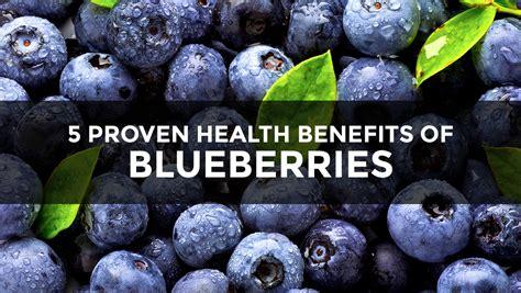 5 Proven Health Benefits Of Blueberries