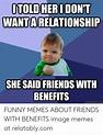 Friends With Benefits Meme Funny - Meme Walls