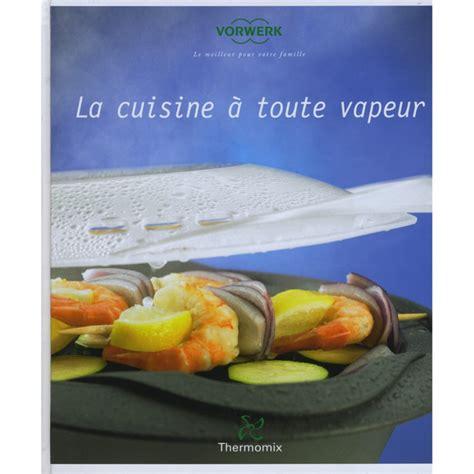toute cuisine livre quot la cuisine à toute vapeur quot mondial shop agm