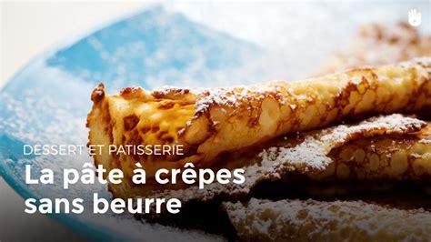 pate a crepe sans beurre 28 images recette de pate 224 cr 234 pes sans grumeaux recette p