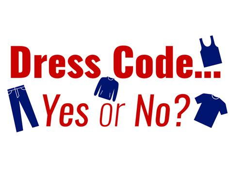 Dress Code . . . Yes Or No?