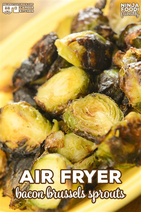 ninja foodi bacon fryer air sprouts brussels recipe frozen recipes dish side notes