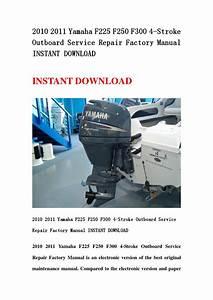 2010 2011 Yamaha F225 F250 F300 4 Stroke Outboard Service
