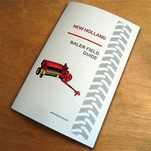 New Holland Baler Field Guide Manual 273 276 278 283 310