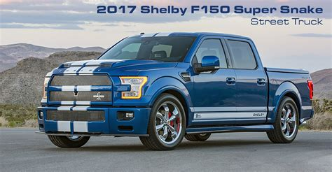 truck ford 2017 2017 ford f150 shelby super snake the fast lane truck