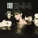 Face To Face - 10-9-8   Releases, Reviews, Credits   Discogs