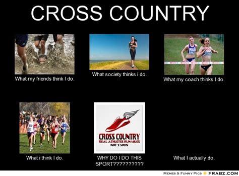 Cross Country Memes - cross country meme generator what i do
