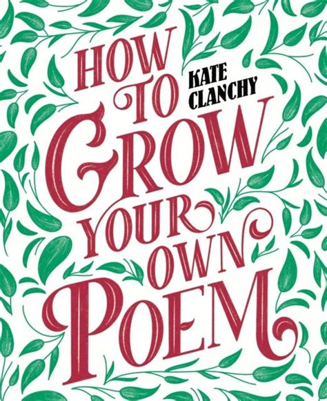 Buy How to Grow Your Own Poem 9781529024692 by Kate ...