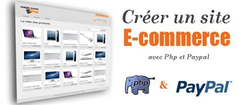 tuto cr 233 er un site e commerce avec php paypal avec php 5 3 sur tuto