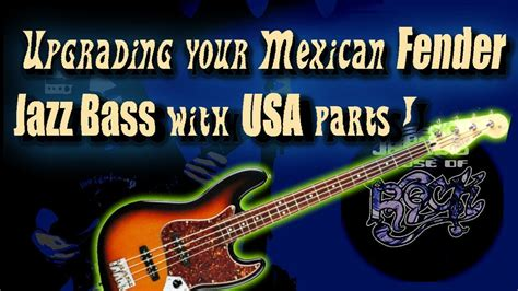 Upgrading Your Mexican Fender Jazz Bass With Usa Parts