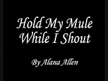 Hold My Mule While I Shout - YouTube