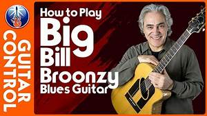 Blues Guitar Lesson - How to Play Big Bill Broonzy Blues ...