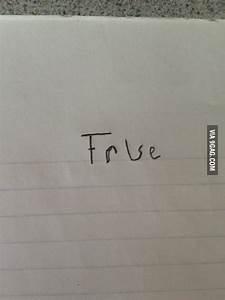 How I Answer Every True Or False Quiz 9GAG