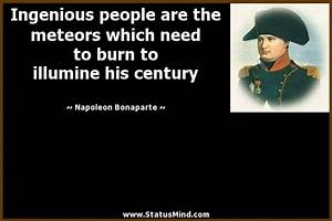 Ingenious people are the meteors which need to ...