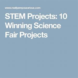 17 best ideas about Winning Science Fair Projects on ...
