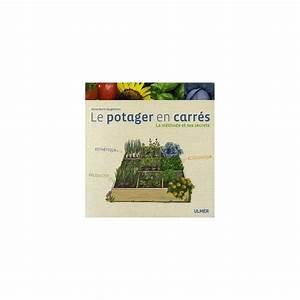 Carré Potager Gamm Vert : le potager en carr s la m thode et ses secrets plantes ~ Dailycaller-alerts.com Idées de Décoration