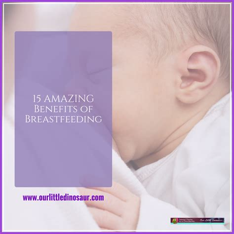 15 Amazing Benefits Of Breastfeeding Our Little Dinosaur