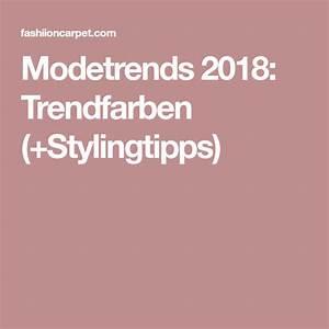 Trendfarben 2018 Mode : modetrends 2018 trendfarben stylingtipps modetrends styling tipps und trends ~ Watch28wear.com Haus und Dekorationen