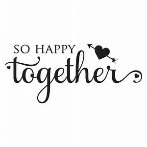 So Happy Together Wall Quotes Decal