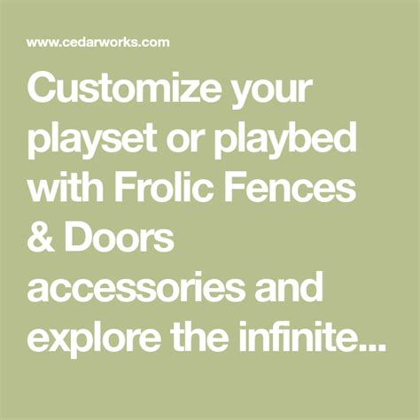 customize  playset  playbed  frolic fences doors accessories  explore