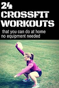 CrossFit Workouts at Home: You can do these 24 workouts anywhere! My Bod Pinterest