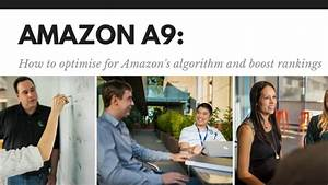 Amazon U2019s A9 Algorithm  How To Optimise For It  U0026 What Makes
