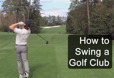 how to swing a golf club how to swing a golf club from a former tour pro