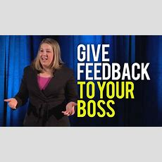 How To Give Feedback To Your Boss  Even If It's Negative Feedback! Youtube